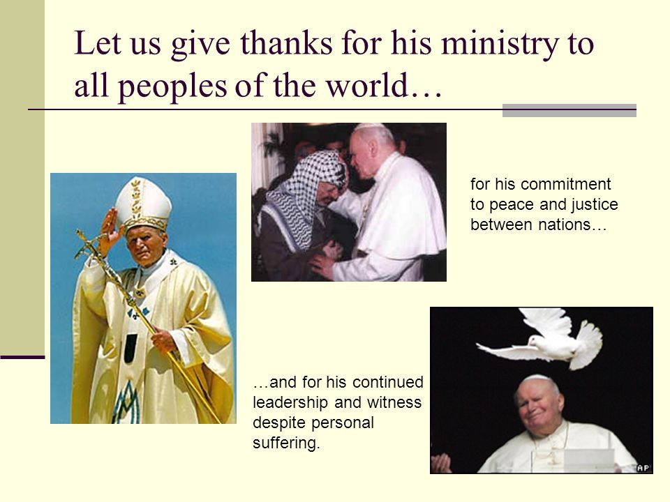 Let us give thanks for his ministry to all peoples of the world…