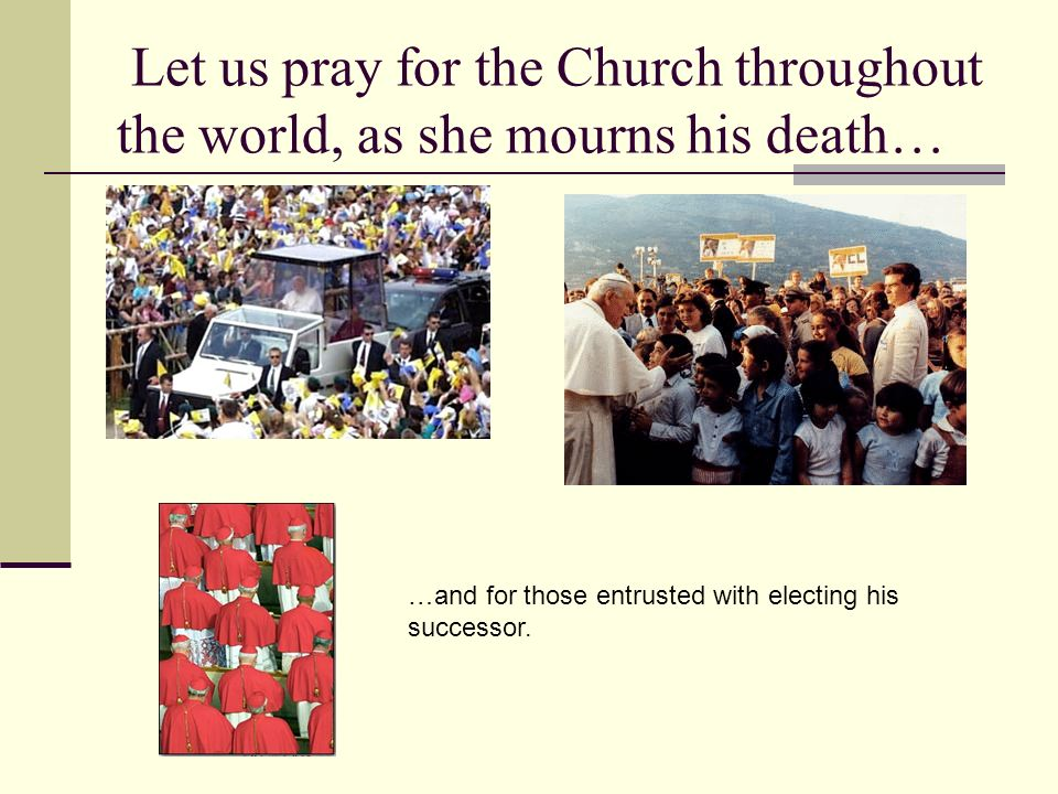 Let us pray for the Church throughout the world, as she mourns his death…