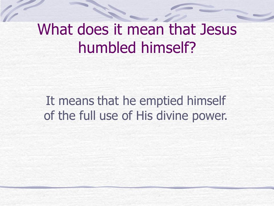 What does it mean that Jesus humbled himself