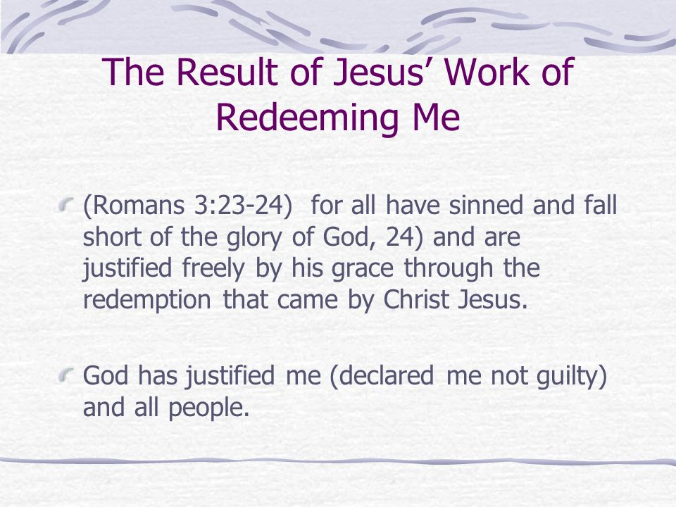 The Result of Jesus' Work of Redeeming Me