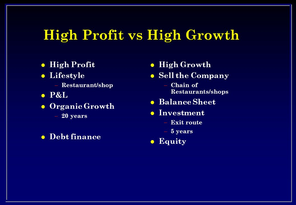 High Profit vs High Growth