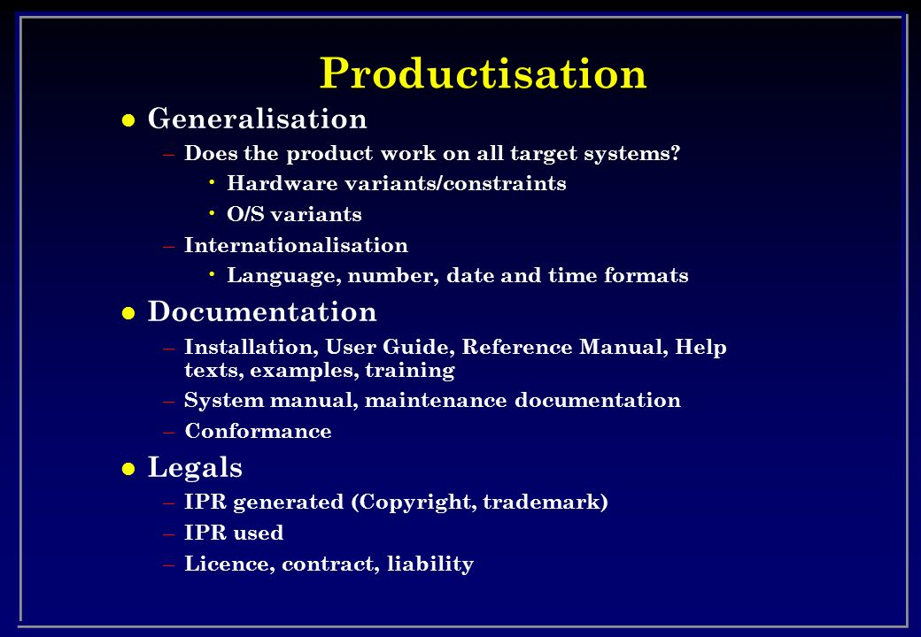 Productisation Generalisation Documentation Legals