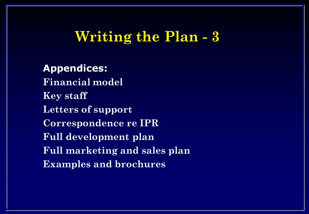 Writing the Plan - 3 Appendices: Financial model Key staff