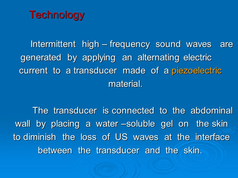 Technology Intermittent high – frequency sound waves are