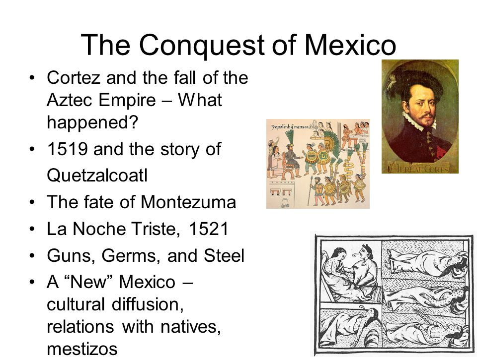 The Conquest of Mexico Cortez and the fall of the Aztec Empire – What happened 1519 and the story of.