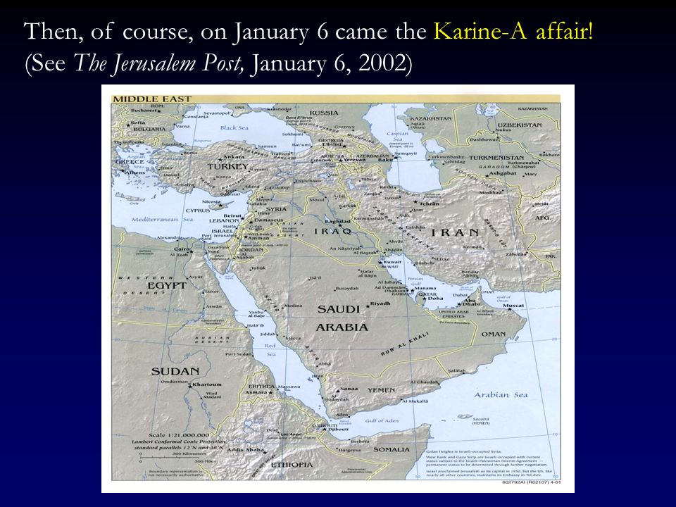 Then, of course, on January 6 came the Karine-A affair!