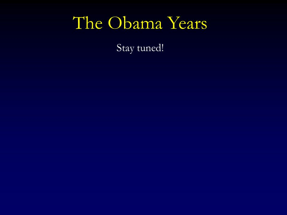The Obama Years Stay tuned!