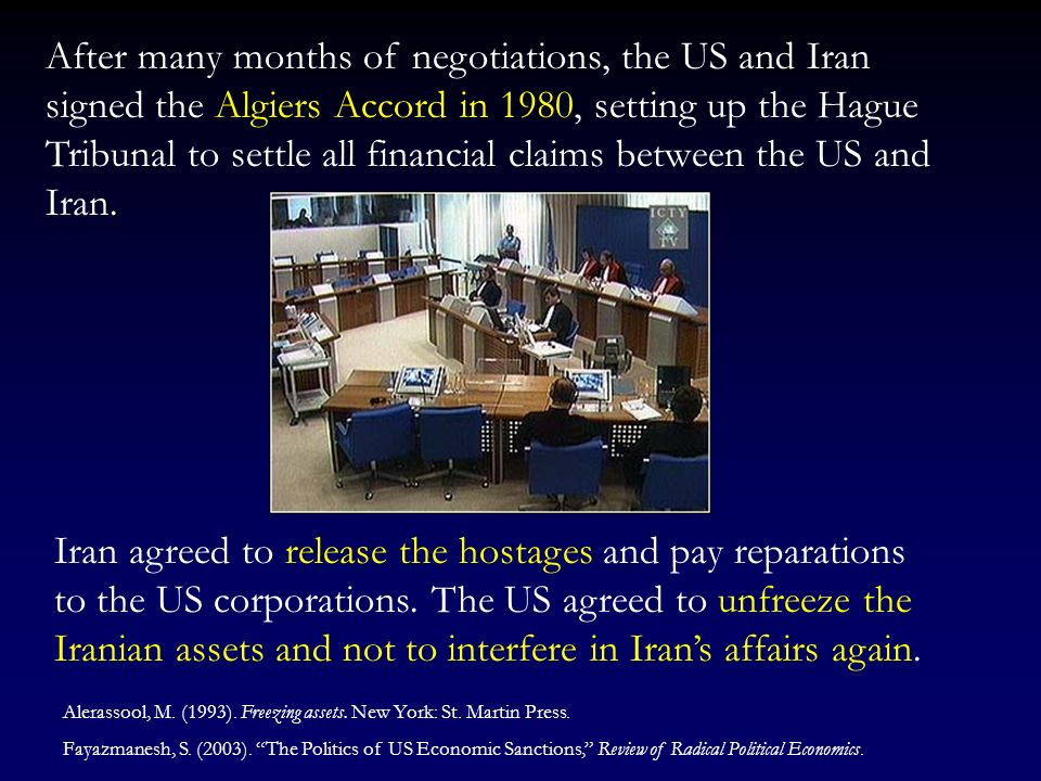 After many months of negotiations, the US and Iran signed the Algiers Accord in 1980, setting up the Hague Tribunal to settle all financial claims between the US and Iran.