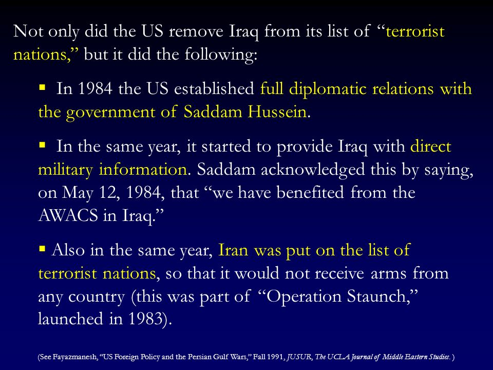 Not only did the US remove Iraq from its list of terrorist nations, but it did the following: