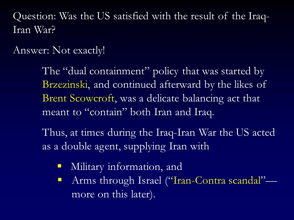 Question: Was the US satisfied with the result of the Iraq-Iran War