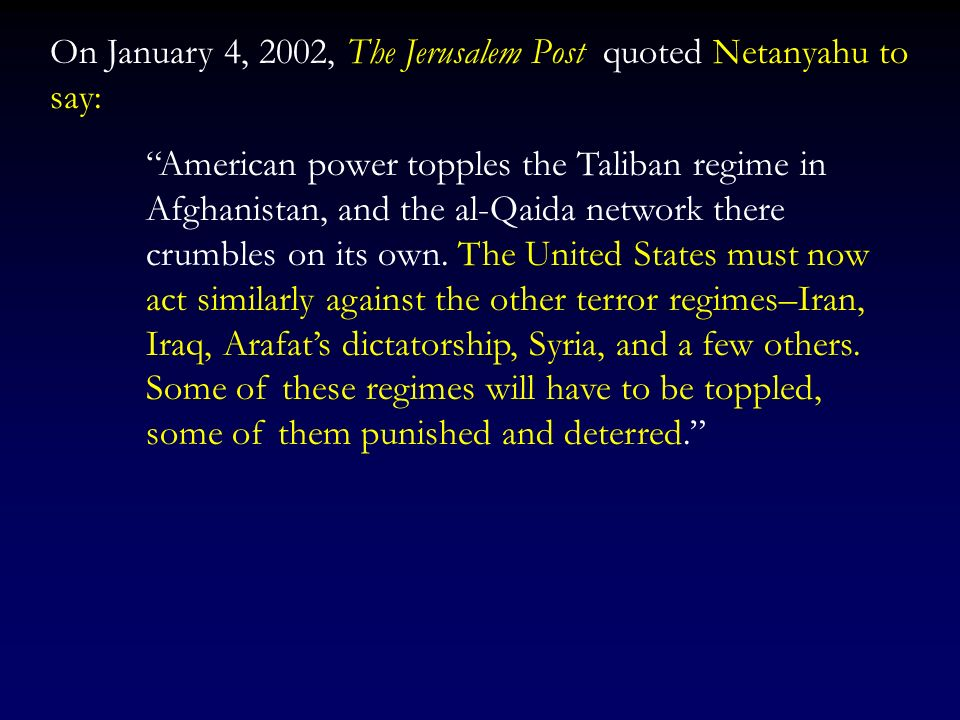 On January 4, 2002, The Jerusalem Post quoted Netanyahu to say: