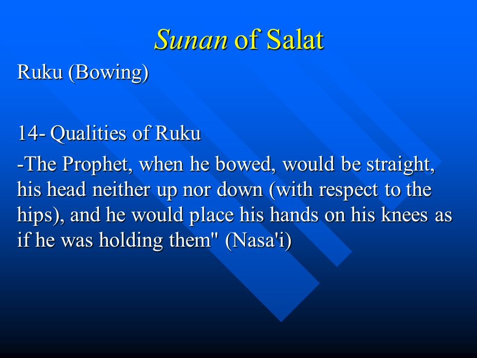 Sunan of Salat Ruku (Bowing) 14- Qualities of Ruku