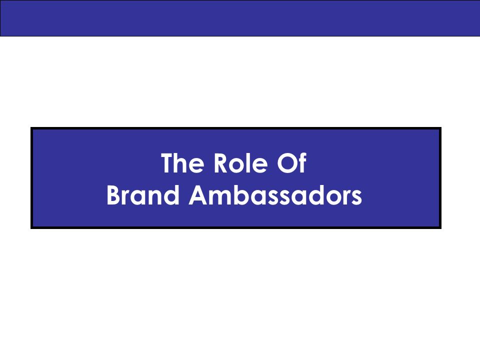 The Role Of Brand Ambassadors