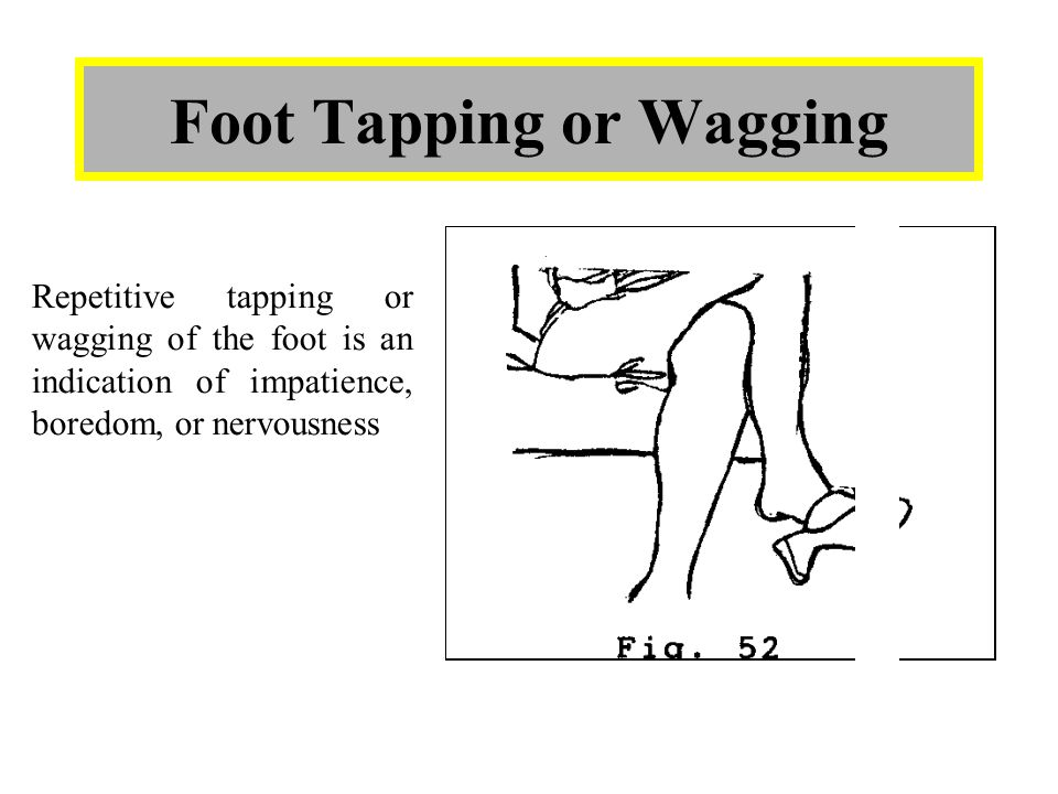 Foot Tapping or Wagging