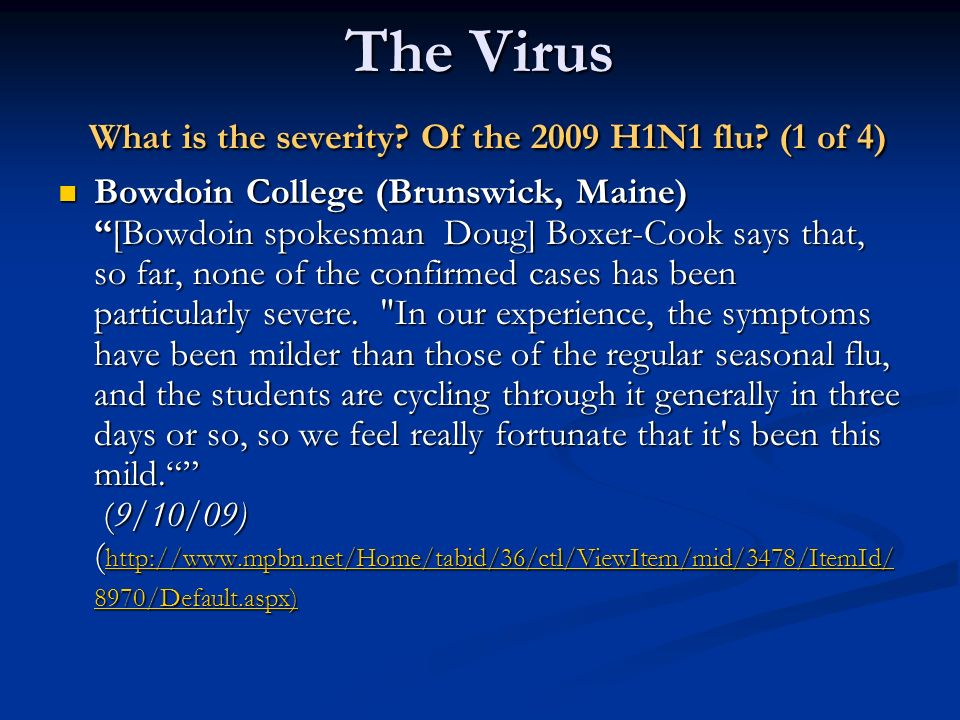 The Virus What is the severity Of the 2009 H1N1 flu (1 of 4)