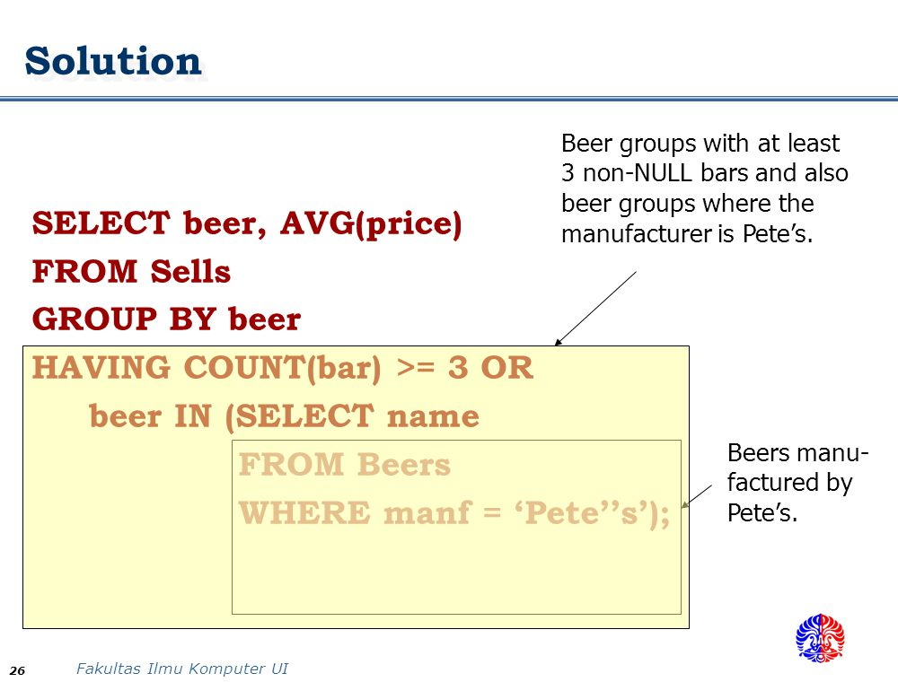 Solution SELECT beer, AVG(price) FROM Sells GROUP BY beer