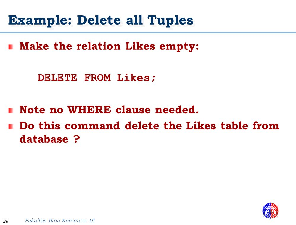 Example: Delete all Tuples
