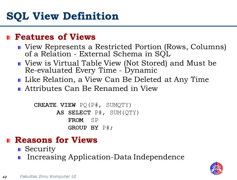 SQL View Definition Features of Views Reasons for Views