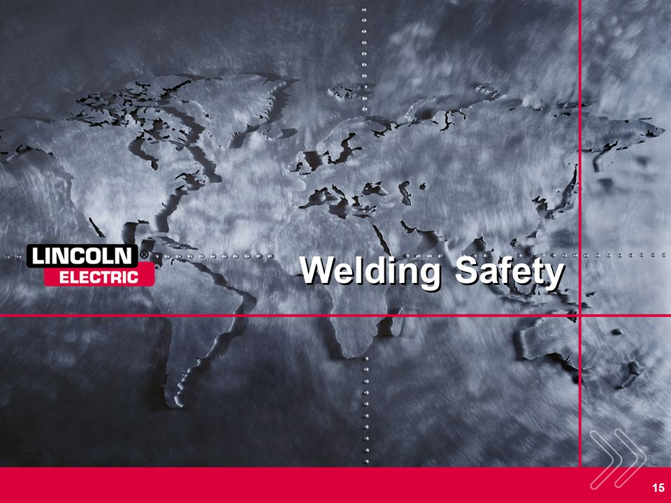 Welding Safety SECTION OVERVIEW:
