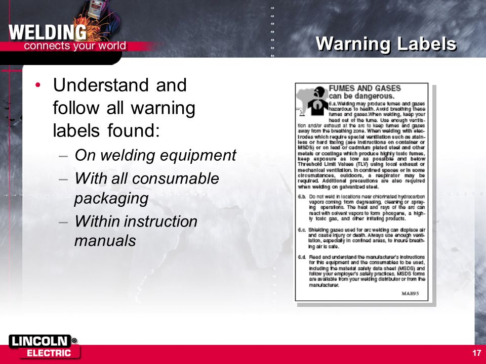 Understand and follow all warning labels found: