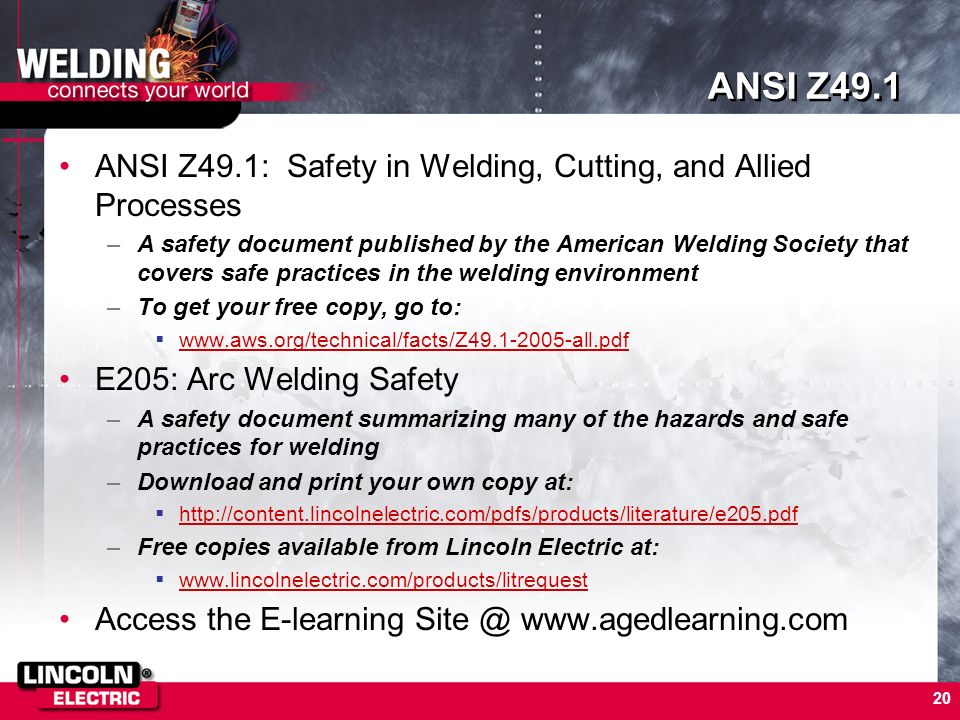 ANSI Z49.1 ANSI Z49.1: Safety in Welding, Cutting, and Allied Processes.