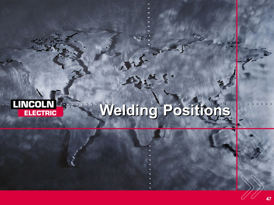 Welding Positions SECTION OVERVIEW: