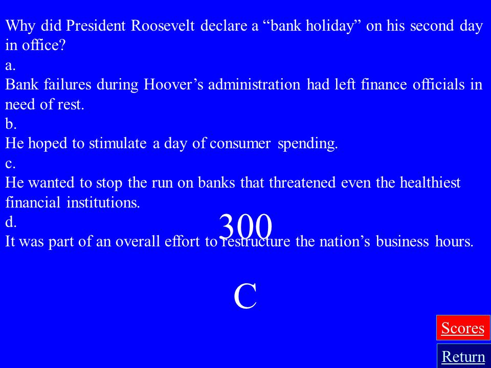 Why did President Roosevelt declare a bank holiday on his second day in office