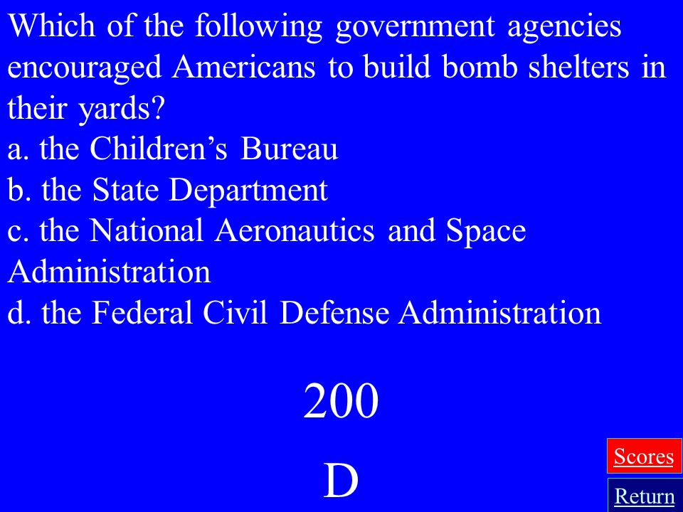 Which of the following government agencies encouraged Americans to build bomb shelters in their yards