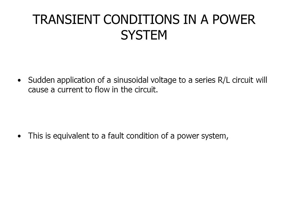 TRANSIENT CONDITIONS IN A POWER SYSTEM