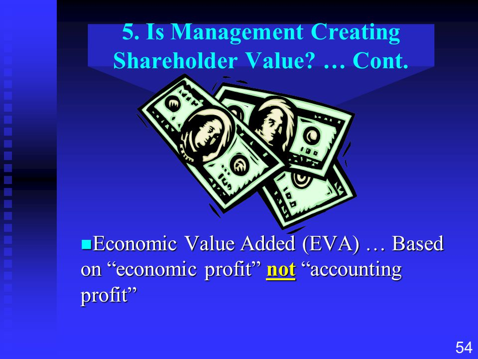 5. Is Management Creating Shareholder Value … Cont.