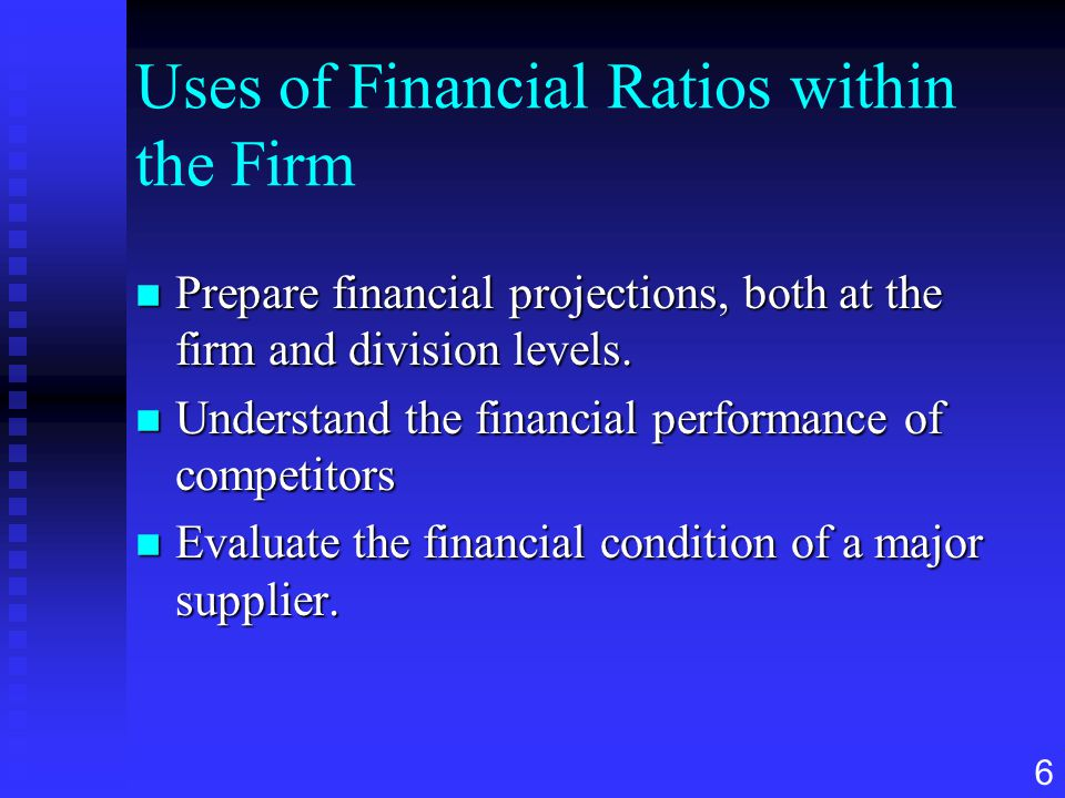 Uses of Financial Ratios within the Firm