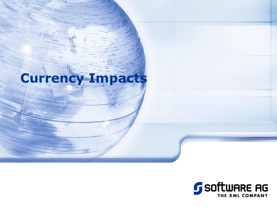 Title of PPT 25-Mar-17 Currency Impacts © Software AG, 2003