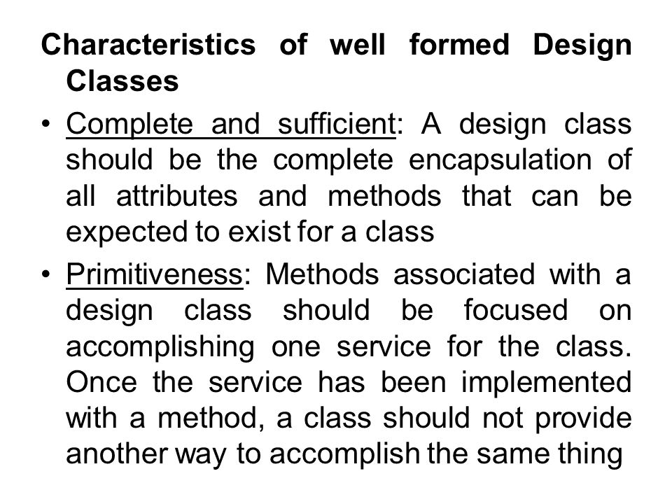 Characteristics of well formed Design Classes