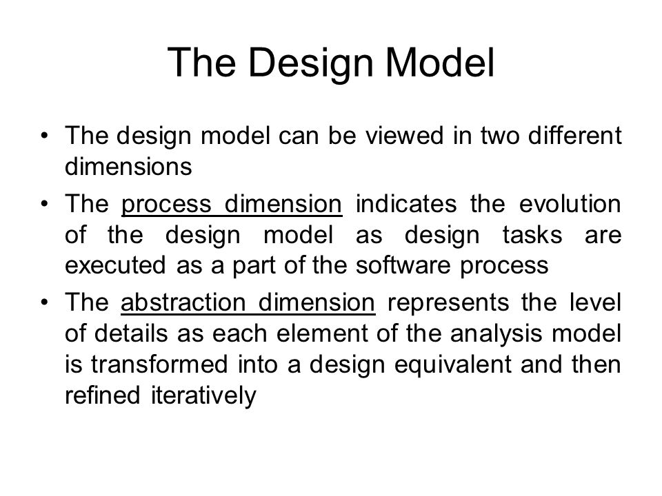 The Design Model The design model can be viewed in two different dimensions.