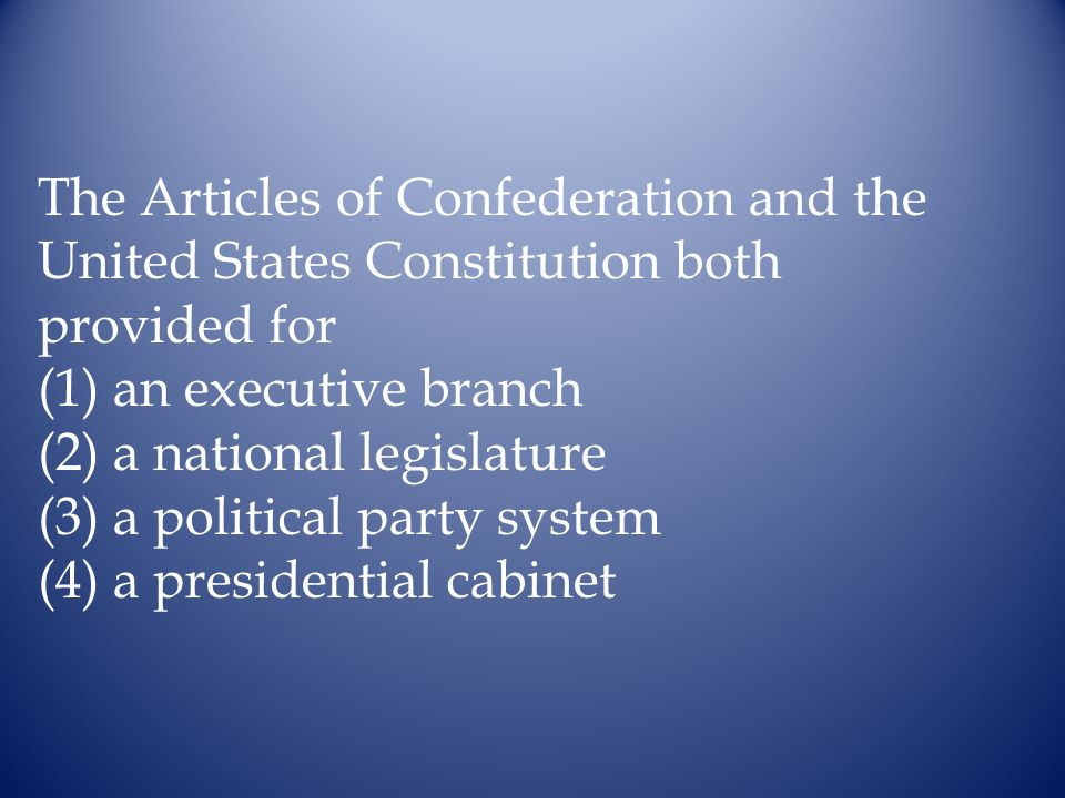 The Articles of Confederation and the United States Constitution both provided for