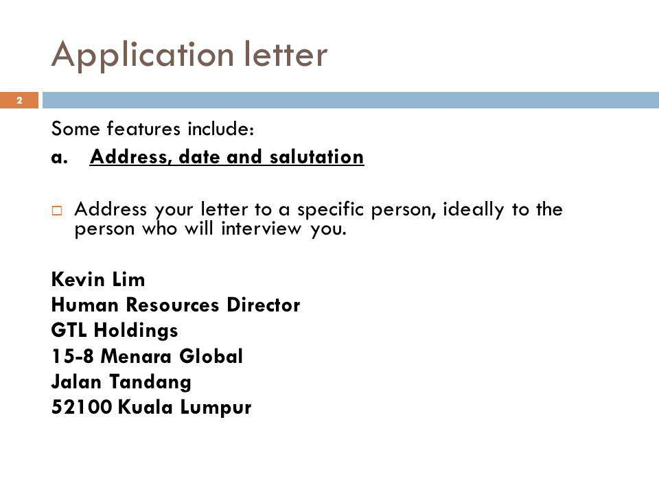 Application letter Some features include: