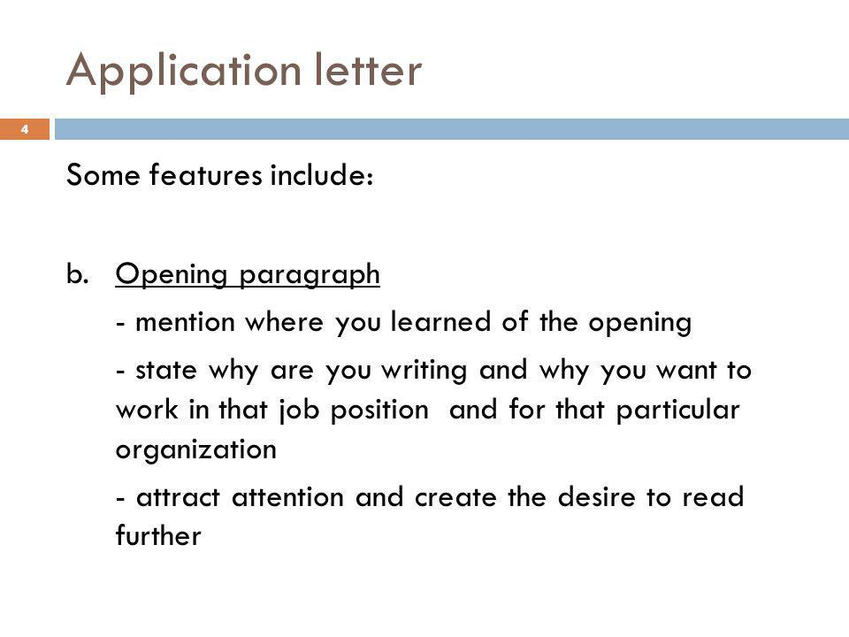 Application letter Some features include: b. Opening paragraph