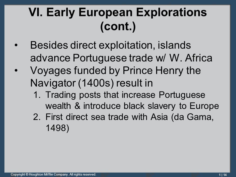 VI. Early European Explorations (cont.)