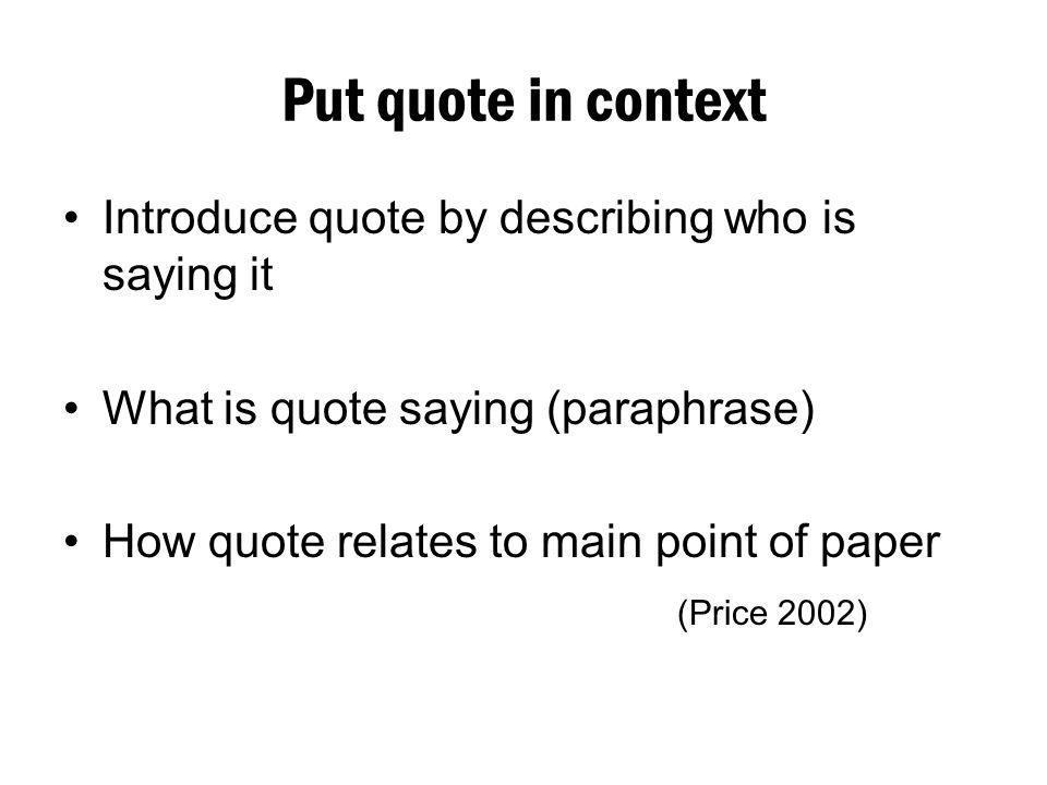 Put quote in context Introduce quote by describing who is saying it
