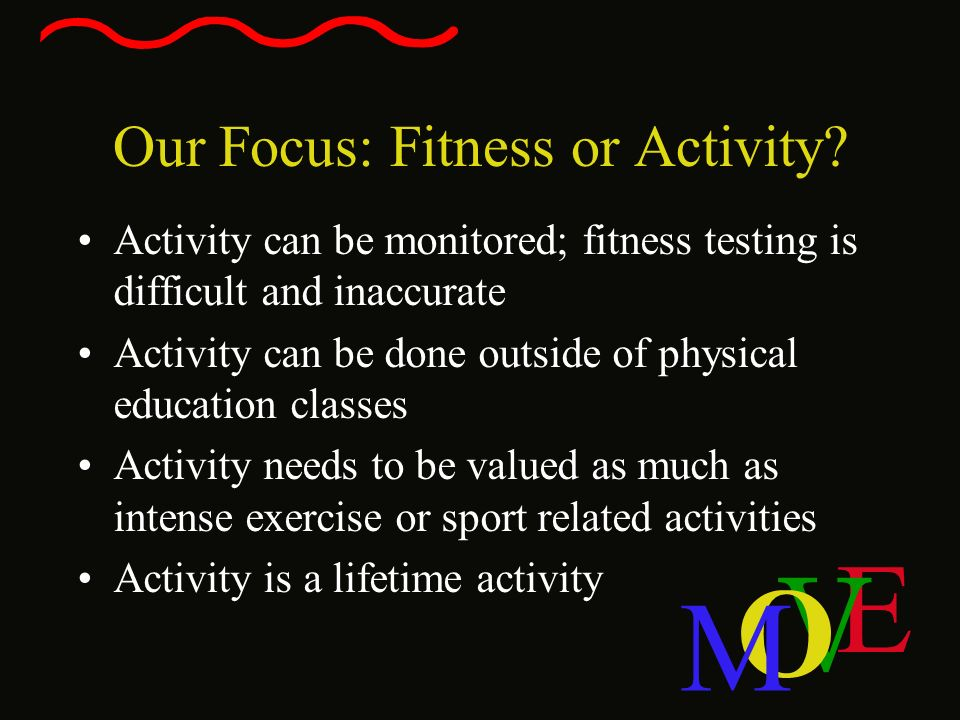 Our Focus: Fitness or Activity