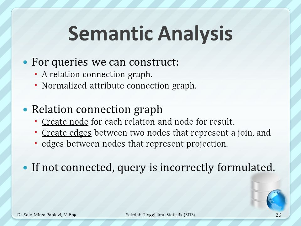 Semantic Analysis For queries we can construct: