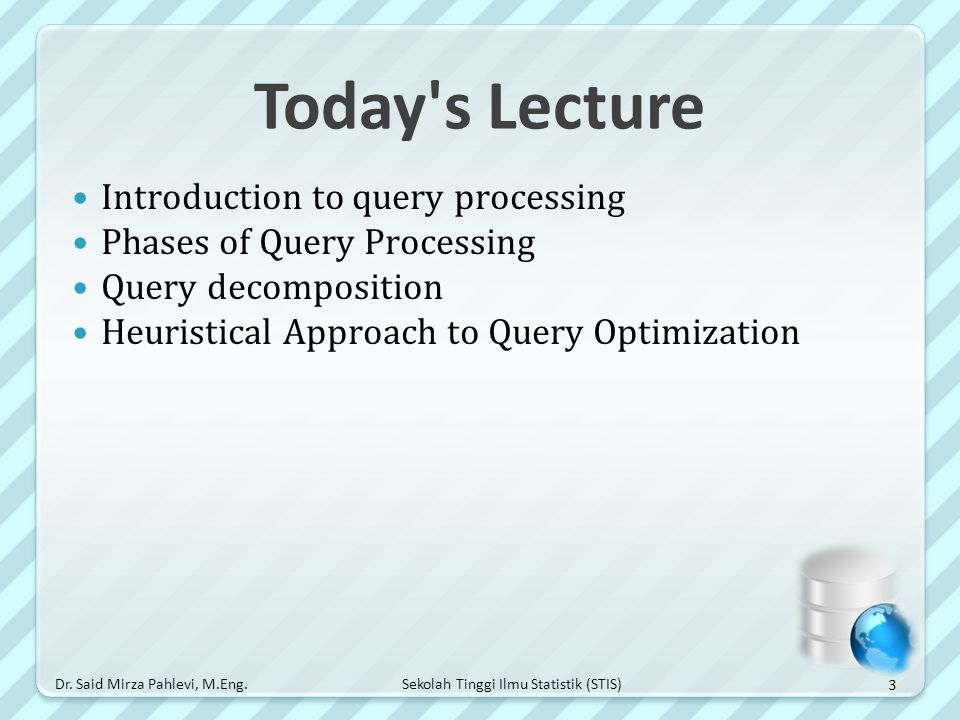 Today s Lecture Introduction to query processing
