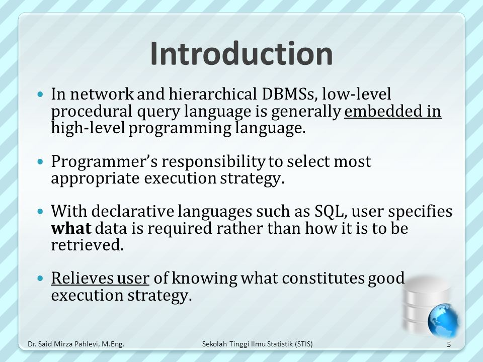Introduction In network and hierarchical DBMSs, low-level procedural query language is generally embedded in high-level programming language.
