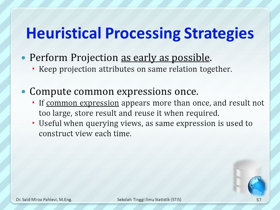 Heuristical Processing Strategies