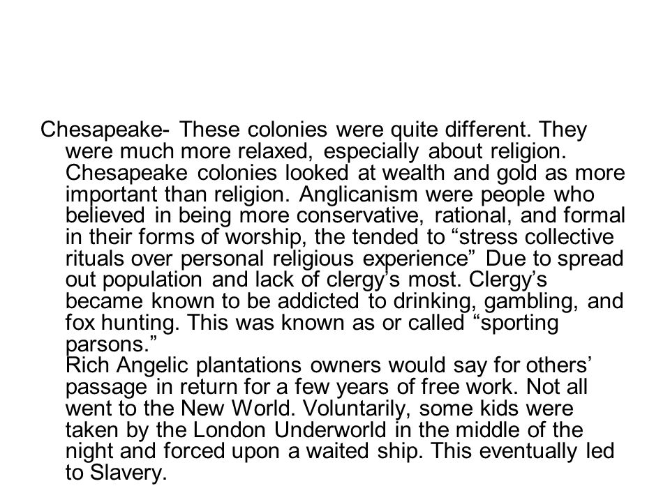 Chesapeake- These colonies were quite different