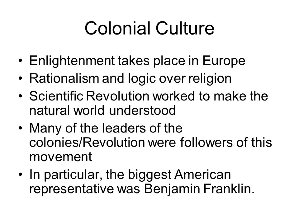 Colonial Culture Enlightenment takes place in Europe