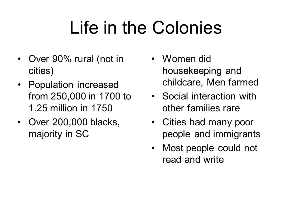 Life in the Colonies Over 90% rural (not in cities)