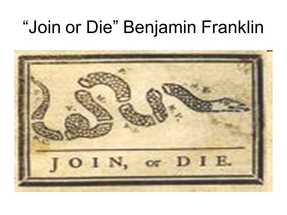 Join or Die Benjamin Franklin