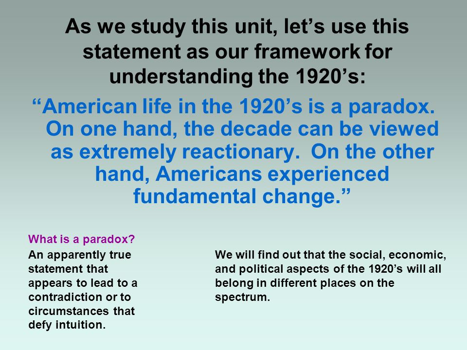 As we study this unit, let's use this statement as our framework for understanding the 1920's: