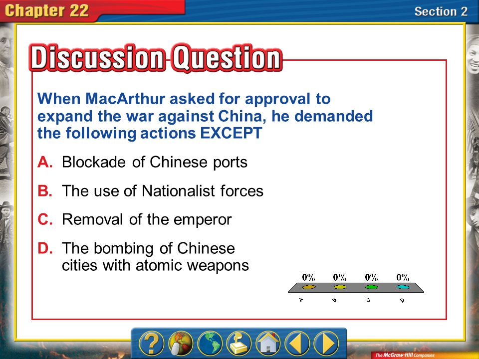When MacArthur asked for approval to expand the war against China, he demanded the following actions EXCEPT